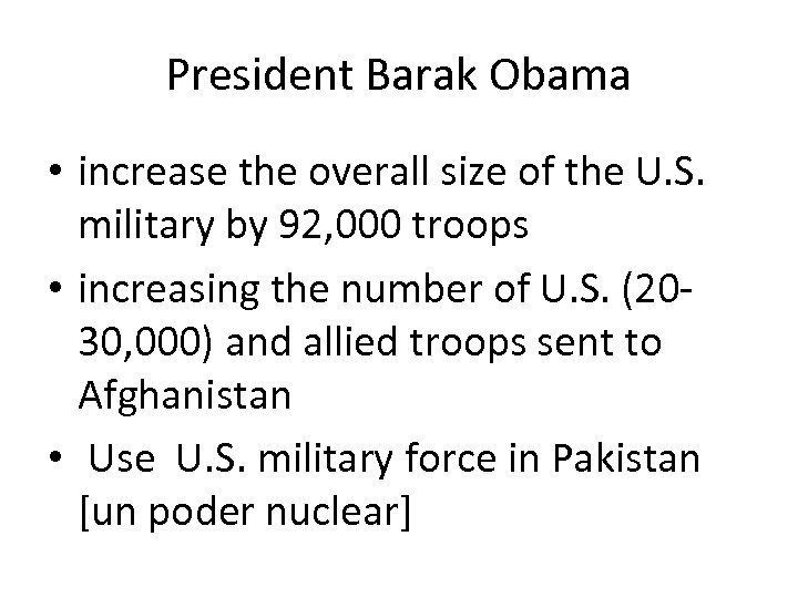 President Barak Obama • increase the overall size of the U. S. military by