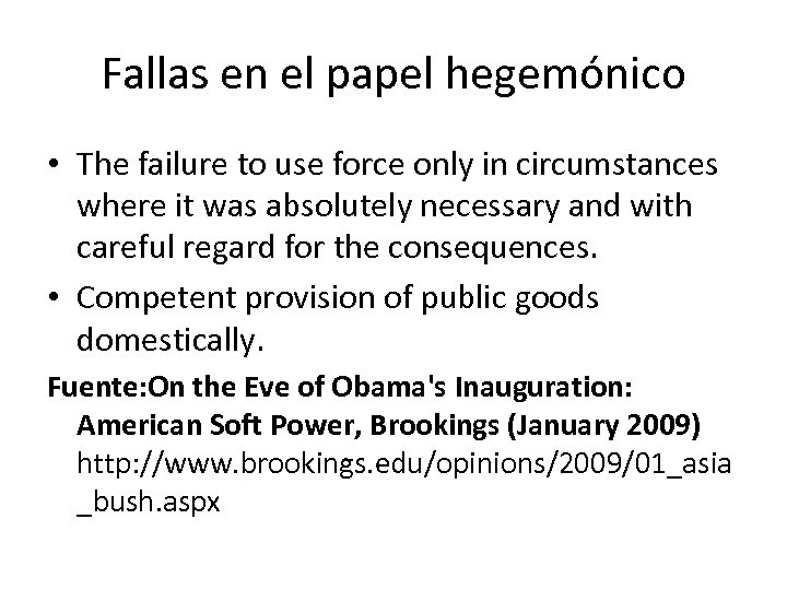 Fallas en el papel hegemónico • The failure to use force only in circumstances