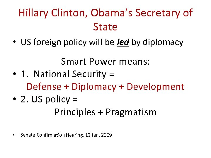 Hillary Clinton, Obama's Secretary of State • US foreign policy will be led by