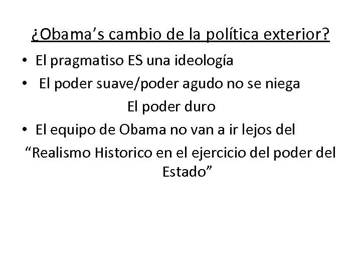 ¿Obama's cambio de la política exterior? • El pragmatiso ES una ideología • El