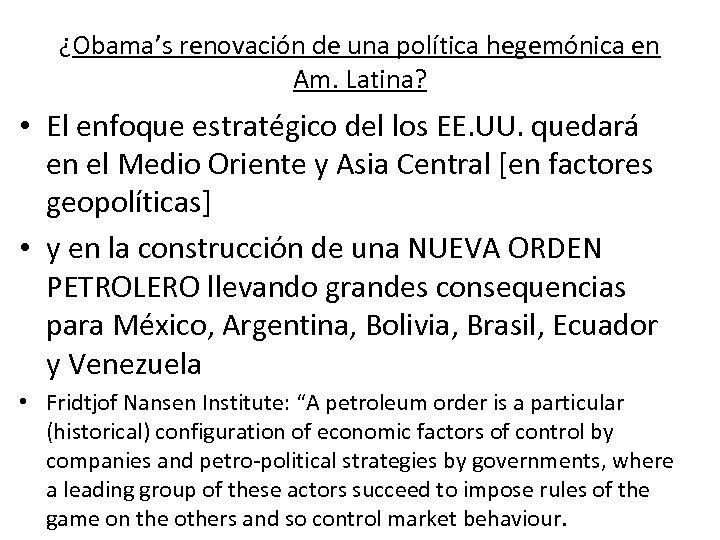 ¿Obama's renovación de una política hegemónica en Am. Latina? • El enfoque estratégico del