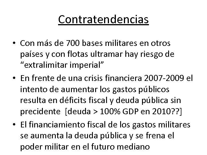 Contratendencias • Con más de 700 bases militares en otros países y con flotas