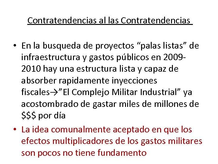 """Contratendencias al las Contratendencias • En la busqueda de proyectos """"palas listas"""" de infraestructura"""