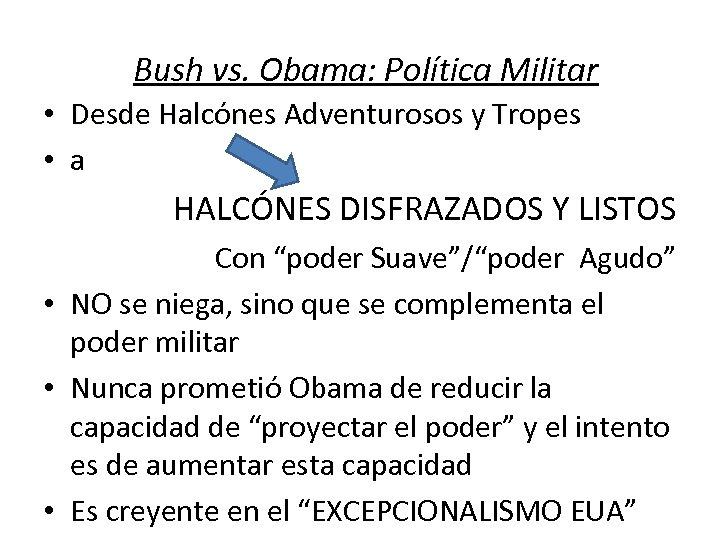 Bush vs. Obama: Política Militar • Desde Halcónes Adventurosos y Tropes • a HALCÓNES