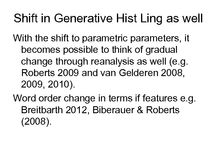 Shift in Generative Hist Ling as well With the shift to parametric parameters, it
