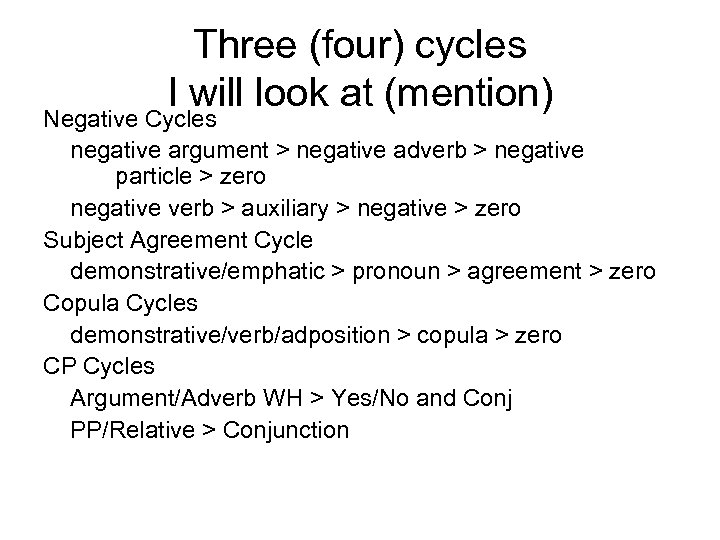 Three (four) cycles I will look at (mention) Negative Cycles negative argument > negative