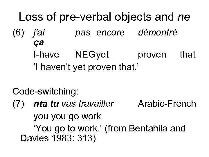 Loss of pre-verbal objects and ne (6) j'ai pas encore démontré ça I-have NEGyet