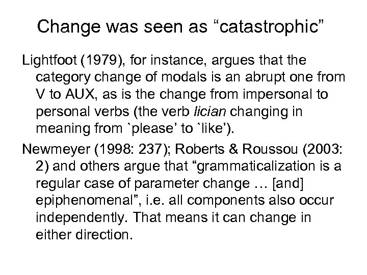 "Change was seen as ""catastrophic"" Lightfoot (1979), for instance, argues that the category change"