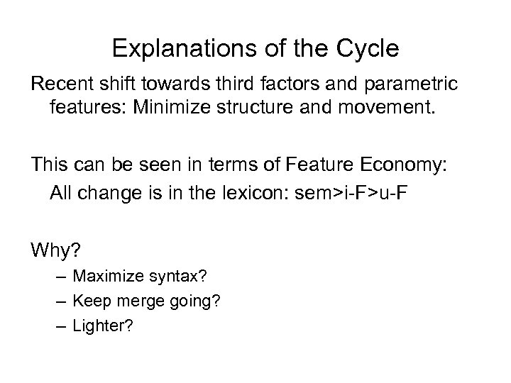 Explanations of the Cycle Recent shift towards third factors and parametric features: Minimize structure