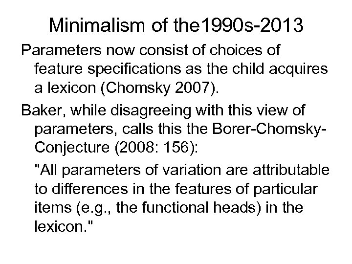 Minimalism of the 1990 s-2013 Parameters now consist of choices of feature specifications as