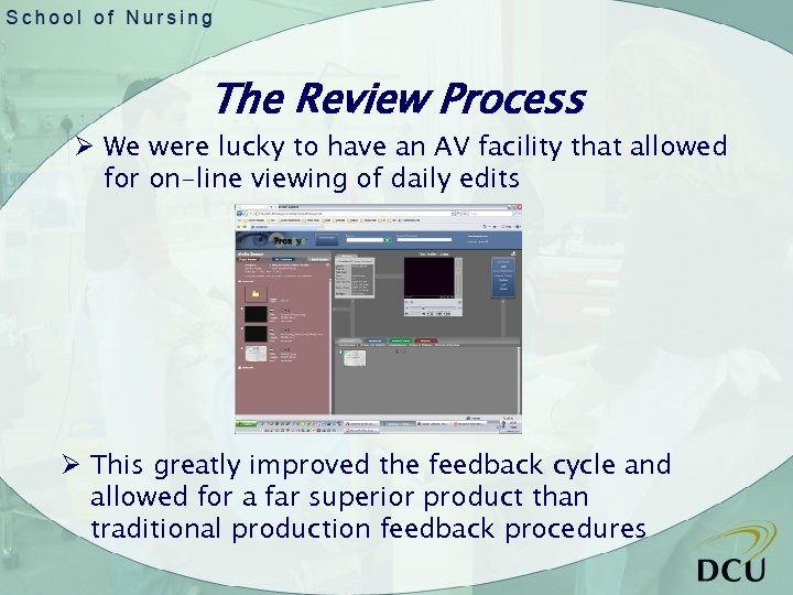 The Review Process Ø We were lucky to have an AV facility that allowed