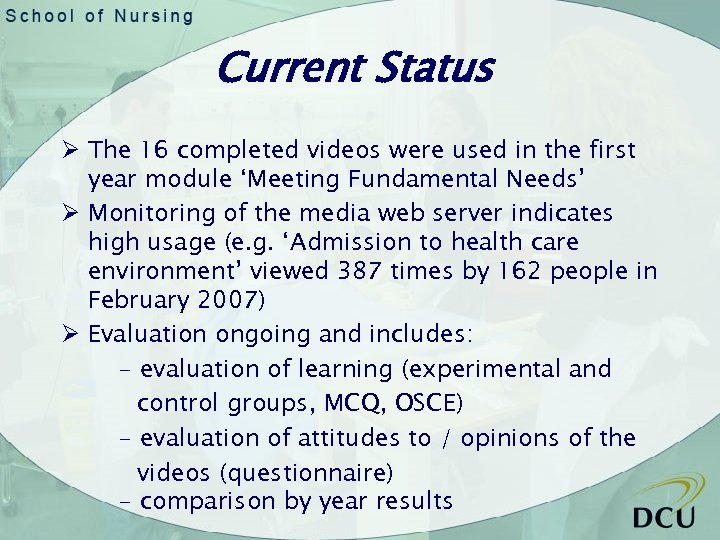 Current Status Ø The 16 completed videos were used in the first year module