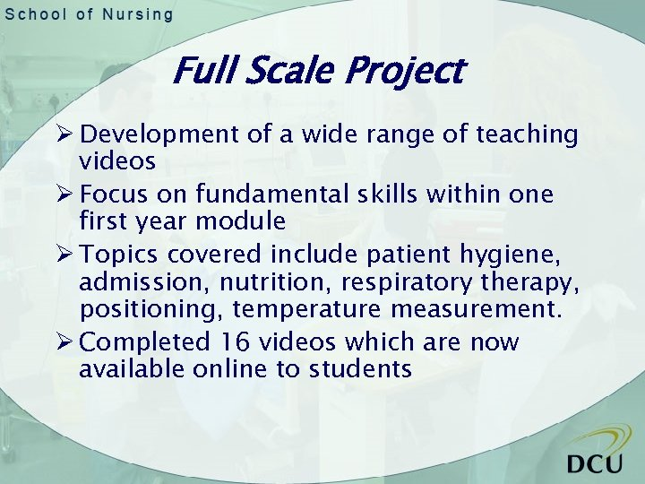 Full Scale Project Ø Development of a wide range of teaching videos Ø Focus