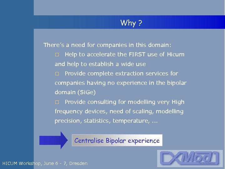 Why ? There's a need for companies in this domain: Help to accelerate