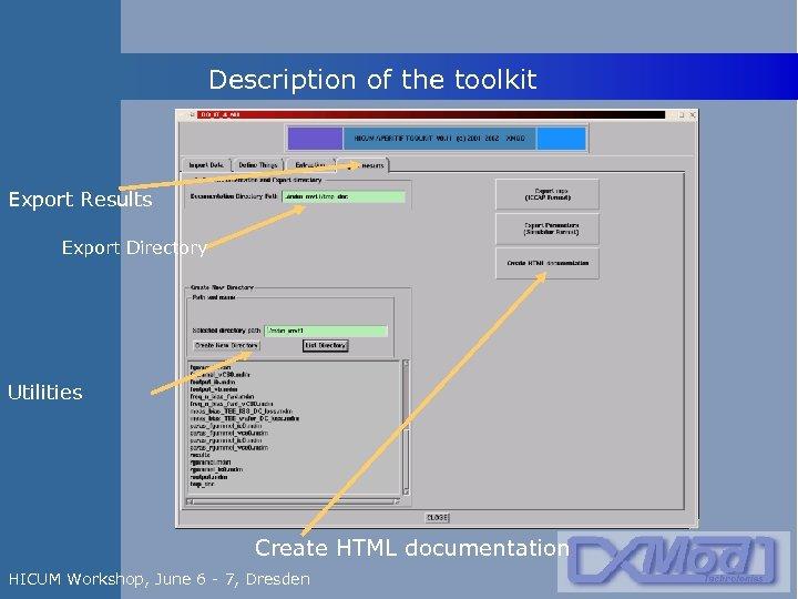 Description of the toolkit Export Results Export Directory Utilities Create HTML documentation HICUM Workshop,