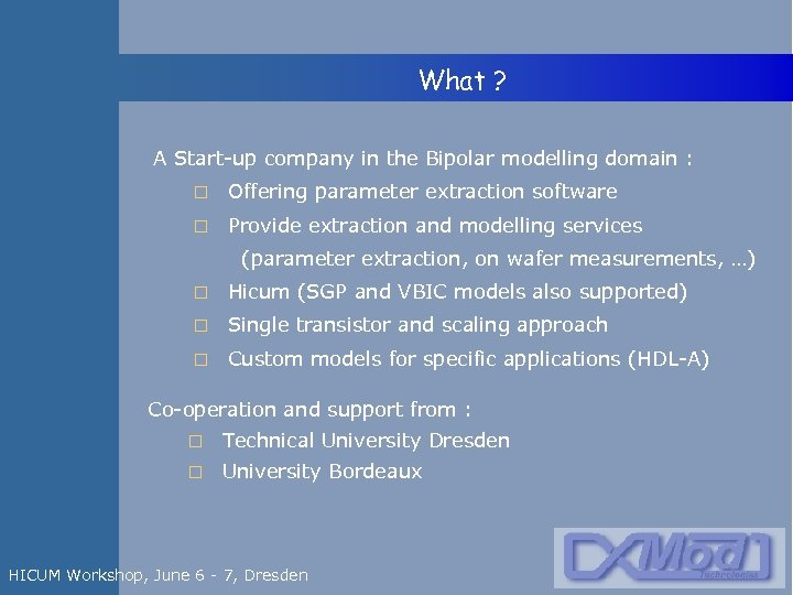 What ? A Start-up company in the Bipolar modelling domain : Offering parameter