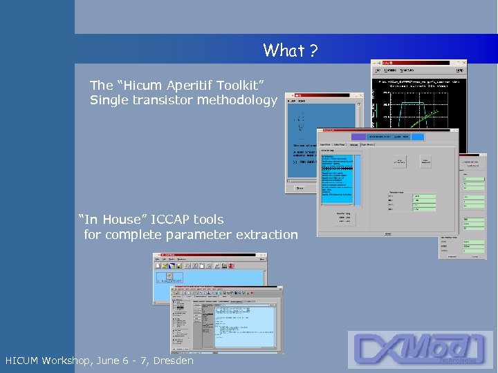 """What ? The """"Hicum Aperitif Toolkit"""" Single transistor methodology """"In House"""" ICCAP tools"""