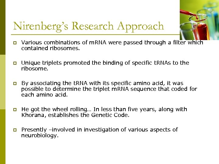 Nirenberg's Research Approach p Various combinations of m. RNA were passed through a filter