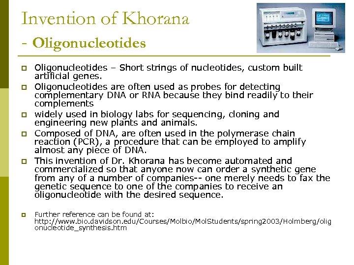 Invention of Khorana - Oligonucleotides p p p Oligonucleotides – Short strings of nucleotides,