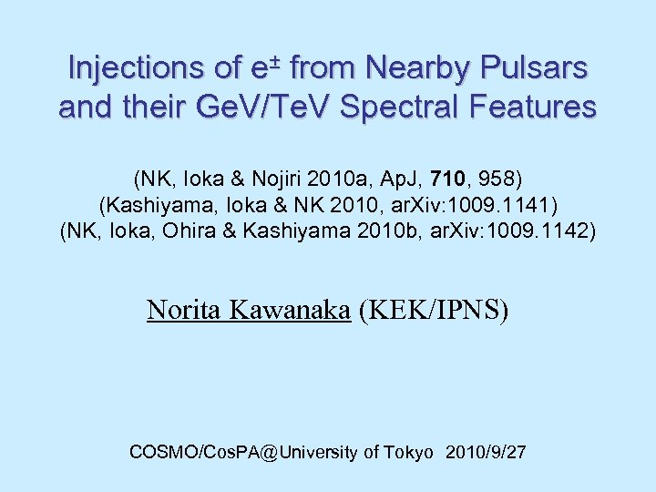 Injections of e± from Nearby Pulsars and their Ge. V/Te. V Spectral Features (NK,