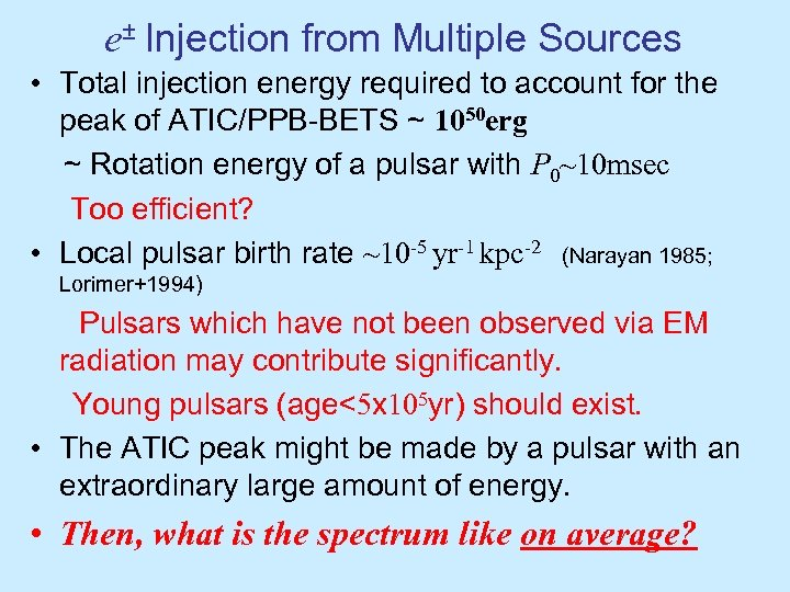 e± Injection from Multiple Sources • Total injection energy required to account for the