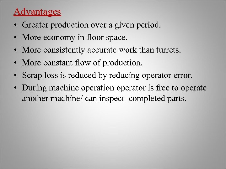Advantages • • • Greater production over a given period. More economy in floor