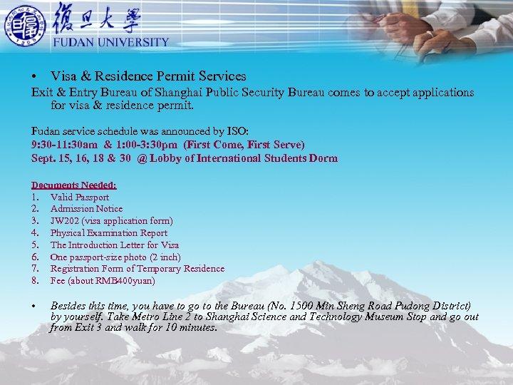• Visa & Residence Permit Services Exit & Entry Bureau of Shanghai Public