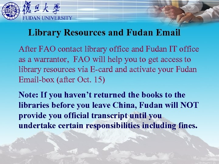 Library Resources and Fudan Email After FAO contact library office and Fudan IT office
