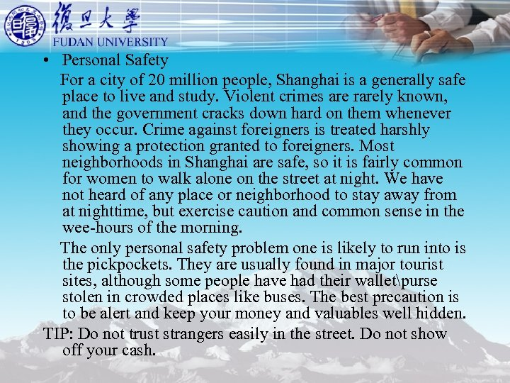 • Personal Safety For a city of 20 million people, Shanghai is a