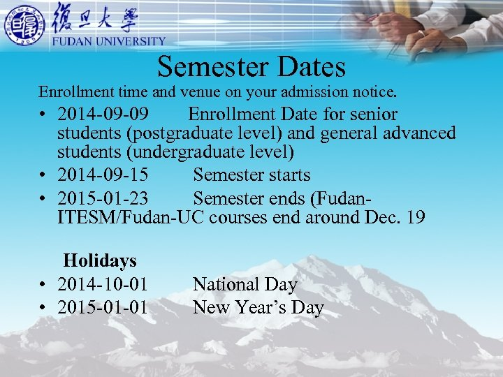 Semester Dates Enrollment time and venue on your admission notice. • 2014 -09 -09