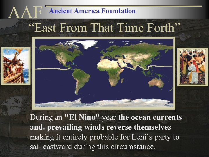 """AAF Ancient America Foundation """"East From That Time Forth"""" During an"""
