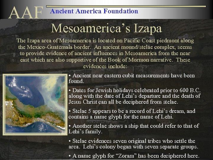 AAF Ancient America Foundation Mesoamerica's Izapa The Izapa area of Mesoamerica is located on