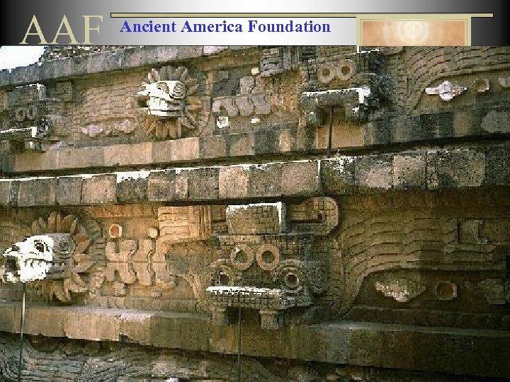 AAF Ancient America Foundation QUETZALCOATL • • • Similarities of Christ and Quetzalcoatl include