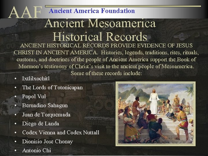 AAF Ancient America Foundation Ancient Mesoamerica Historical Records ANCIENT HISTORICAL RECORDS PROVIDE EVIDENCE OF