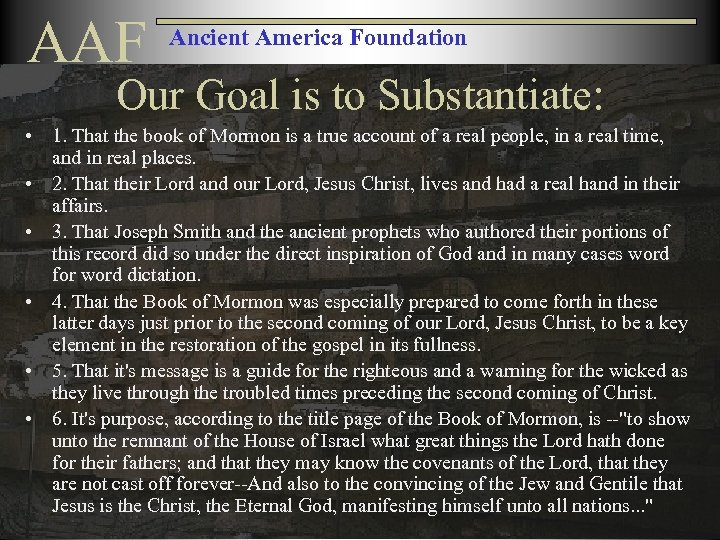 AAF Ancient America Foundation Our Goal is to Substantiate: • 1. That the book