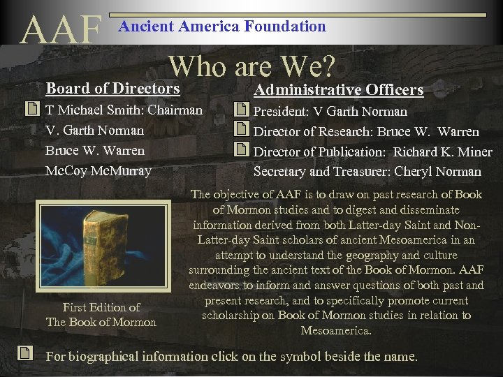 AAF Ancient America Foundation Who are We? Board of Directors Administrative Officers T Michael