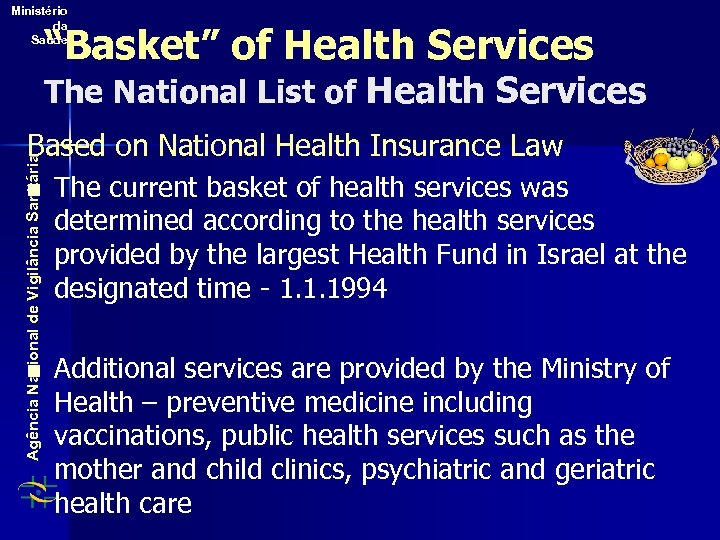 "Ministério da Saúde ""Basket"" of Health Services The National List of Health Services Agência"