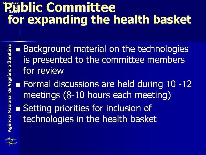 Public Committee Ministério da Saúde Agência Nacional de Vigilância Sanitária for expanding the health
