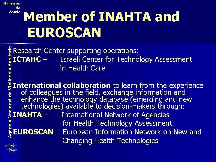 Agência Nacional de Vigilância Sanitária Ministério da Saúde Member of INAHTA and EUROSCAN Research