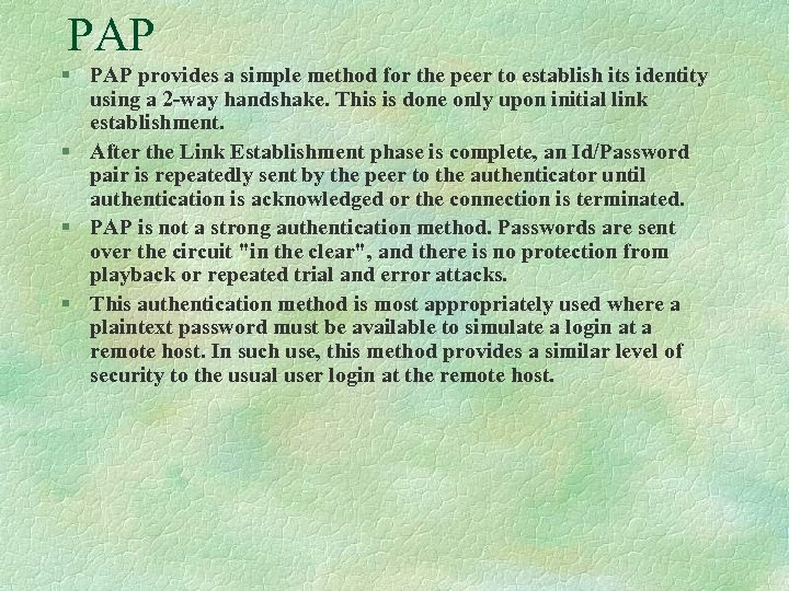 PAP § PAP provides a simple method for the peer to establish its identity