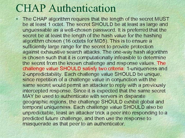 CHAP Authentication § The CHAP algorithm requires that the length of the secret MUST