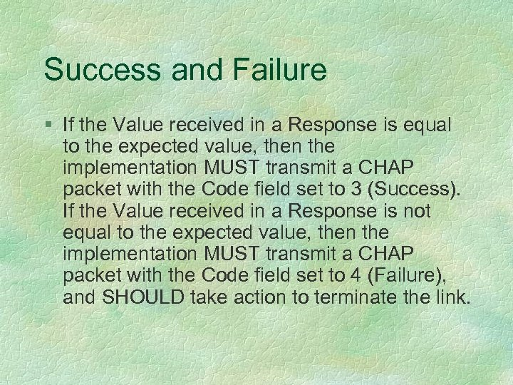 Success and Failure § If the Value received in a Response is equal to