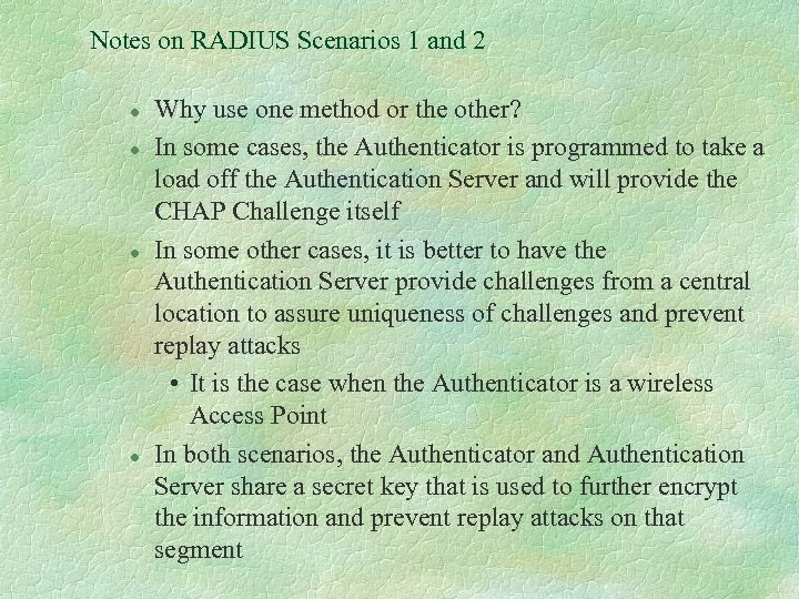 Notes on RADIUS Scenarios 1 and 2 l l Why use one method or