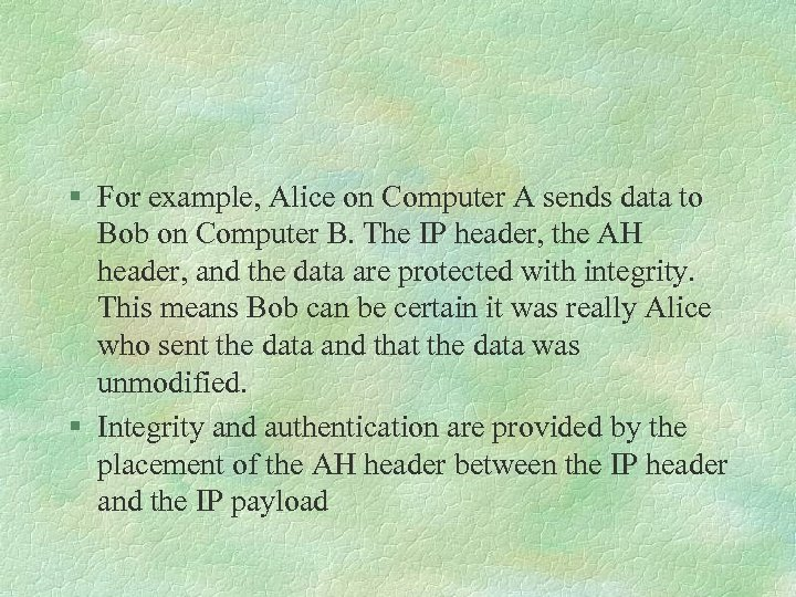§ For example, Alice on Computer A sends data to Bob on Computer B.