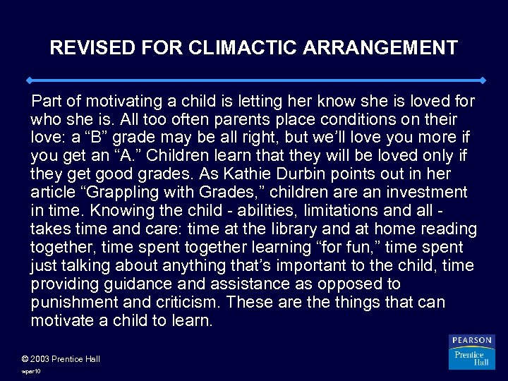 REVISED FOR CLIMACTIC ARRANGEMENT Part of motivating a child is letting her know she