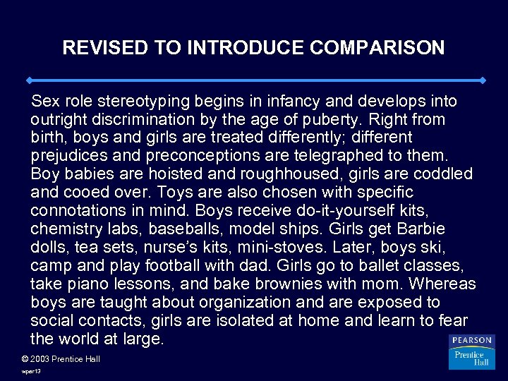 REVISED TO INTRODUCE COMPARISON Sex role stereotyping begins in infancy and develops into outright