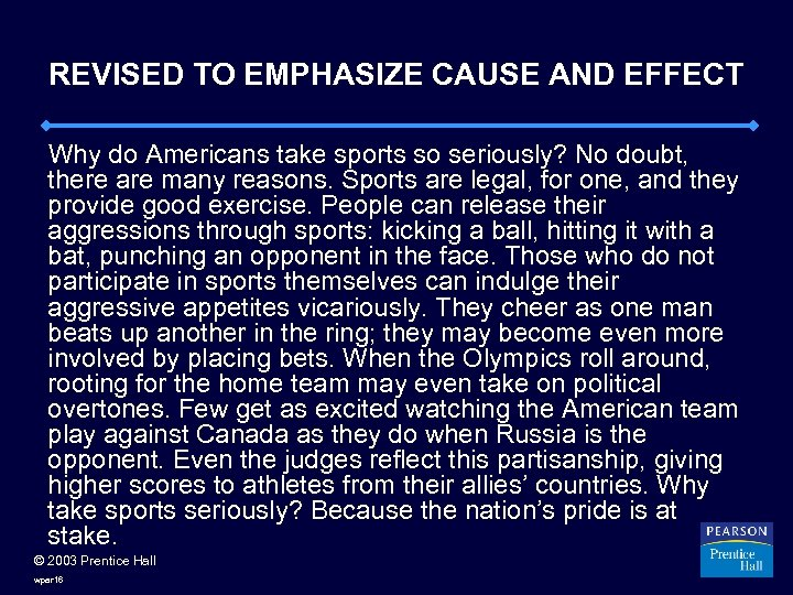 REVISED TO EMPHASIZE CAUSE AND EFFECT Why do Americans take sports so seriously? No