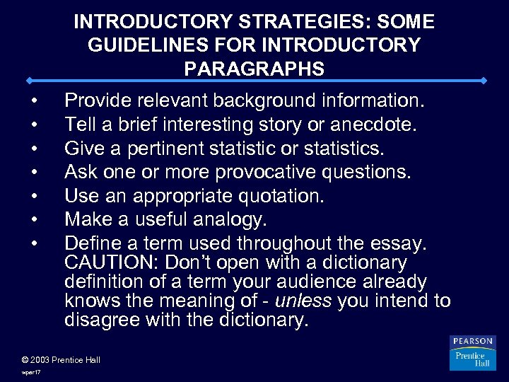 INTRODUCTORY STRATEGIES: SOME GUIDELINES FOR INTRODUCTORY PARAGRAPHS • • Provide relevant background information. Tell