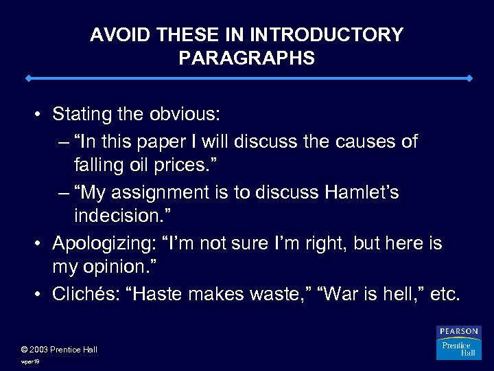 """AVOID THESE IN INTRODUCTORY PARAGRAPHS • Stating the obvious: – """"In this paper I"""