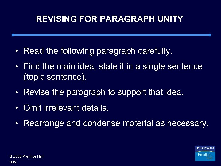 REVISING FOR PARAGRAPH UNITY • Read the following paragraph carefully. • Find the main